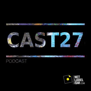 Netlabelism Cast 27 - Mixed by Warren Daly