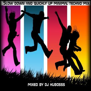 Slow down and quickly up minimal techno mix