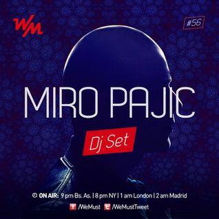 Miro Pajic @ We Must Radio 056 (Buenos Aires,Argentina) (11-04-2013)