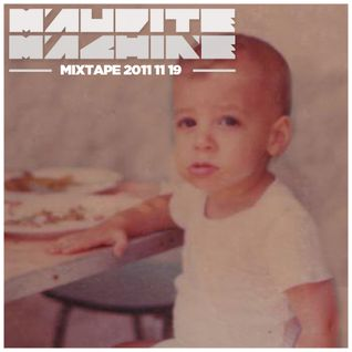 Maudite Machine - Mixtape 2011 11 19