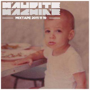 Maudite Machine - Mixtape 2011 11 19