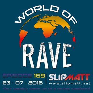 Slipmatt - World Of Rave #169