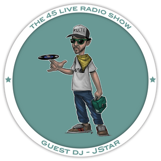 45 Live Radio Show with guest DJ JSTAR