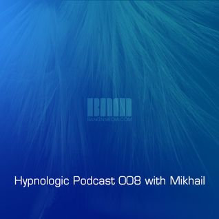 Hypnologic Podcast 008 with Mikhail