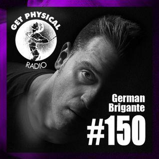 Get Physical Radio #150 mixed by German Brigante
