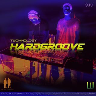 TWCHNOLOGY- HardGroove(Podcast March 2013)