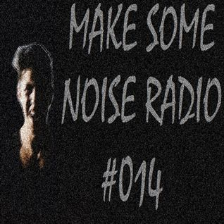 MAKE SOME NOISE #014