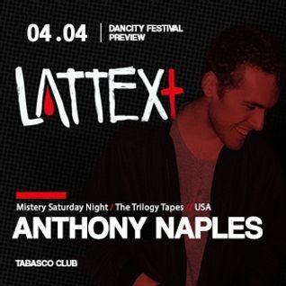 04.04.2014 LATTEX+ pres. DANCITY Festival Preview ANTHONY NAPLES