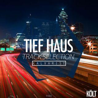 TIEF HAUS (Episode One w/ Kalvarise)