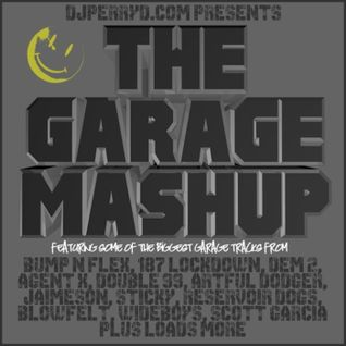 DJPERRYD PRESENTS THE GARAGE MASHUP