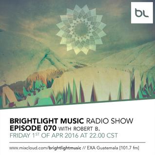 #070 BrightLight Music Radio Show with Robert B. [Part 2]