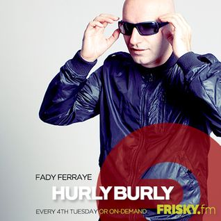 Hurly Burly_February_Fady Ferraye_Part 1_Frisky radio