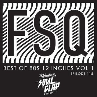 Episode 115: FSQ – Best of 80s 12 inches Vol. 1