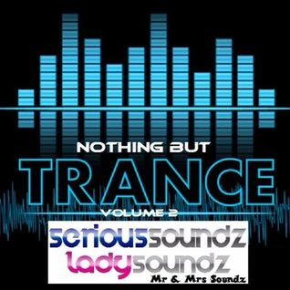 Nothing But Trance Volume 2 - Mr & Mrs Soundz ''Bryan Kearney Tribute''