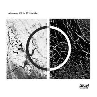 Dr.Nojoke // Mindcast.35