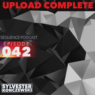 Sequence Podcast / Upload Complete Episode 042 with Sylvester Konczewski