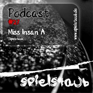 Spielstaub Podcast 027 by Miss Insan´A