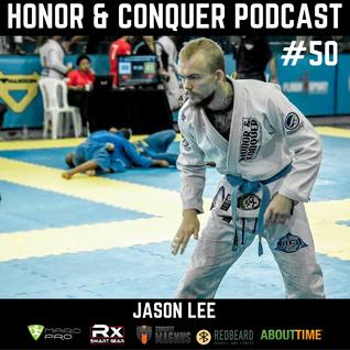 #50 - Jason Lee - Competitive Brazilian Jiu Jitsu Athlete