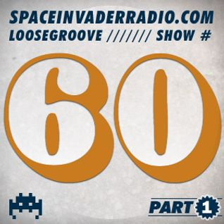 Loosegroove on Space Invader Radio Show #60 Part 1