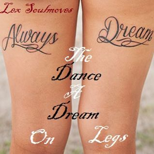 The Dance Dream on legs