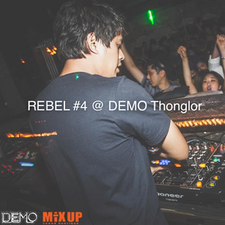 TitanToM - REBEL #4 @ DEMO Thonglor (MixTape06)