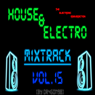 Electro & House Mix 15# (The Electronic resurrection) [By Dr4g0n98]