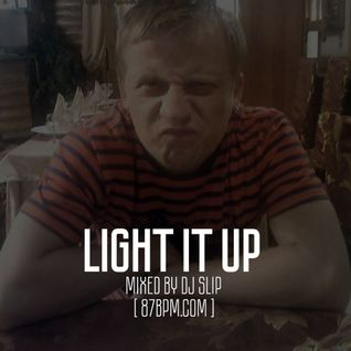 """Light it up"" by djSlip live @ 87bpm.com"