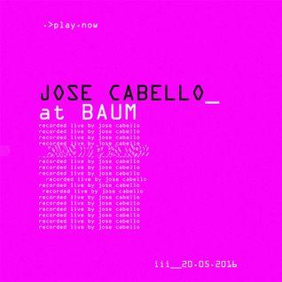 Jose Cabello (Live) @ Baum (Colombia) 20052016.