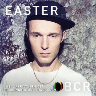 EASTER - Berlin Community Radio 012 - Allie Special