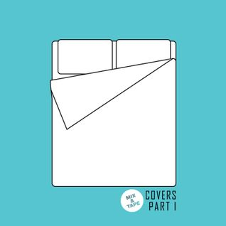 Mix&Tape #28 | COVERS part I