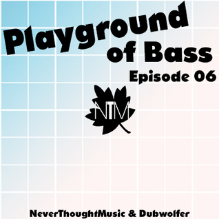 Dubwolfer's Playground of Bass #06
