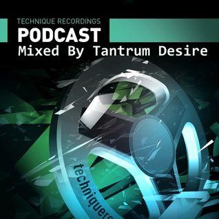 Tantrum Desire (Technique Recordings) @ Technique Podcast Episode 40 - June 2015 (21.06.2015)