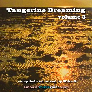 Tangerine Dreaming volume 3 mixed by Mike G