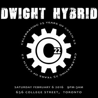 CATCH 22 | 25th Annivesary Event - Dwight Hybrid Closing Set // 2am - 3am