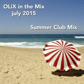 OLiX in the Mix july 2015 - Summer 2015 Club Mix