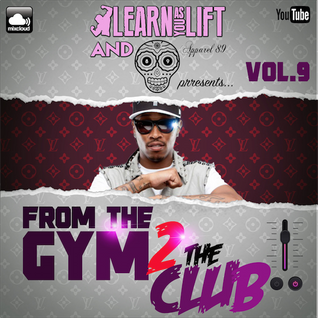 @LearnAsYouLift & @Apparel_89 - From The Gym 2 The Club (Volume.9)