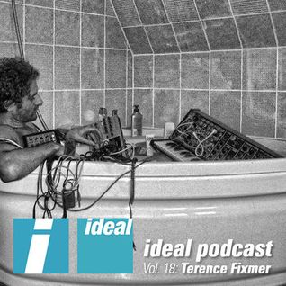 Terence Fixmer - Ideal Podcast Vol.18 (11-05-2012)