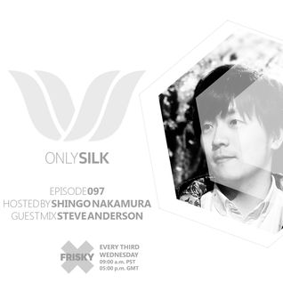 Steve Anderson Guestmix Only Silk 097 with Shingo Nakamura January 2015