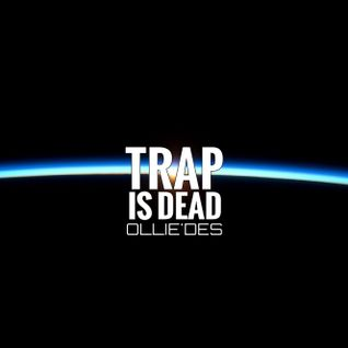 OLLIE`DES - TRAP IS DEAD