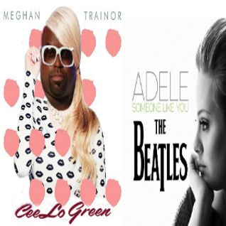 F*ck Your Movin Lips (CeeLo Green vs. Meghan Trainor) & Here Comes Someone (Adele vs. The Beatles)