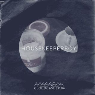 Housekeeperboy - Free Pitch Cloudcast Ep.06