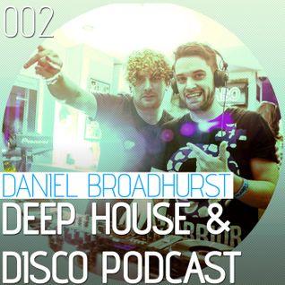 Deep House & Disco Podcast by DJ Daniel Broadhurst - 002
