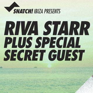 SNATCH! Riva Starr Ibiza Sonica Radio 8 September 2014