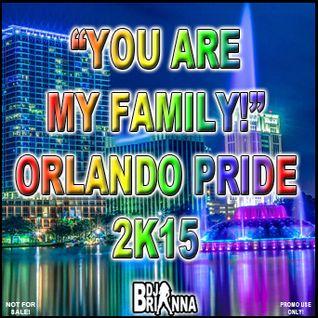 """You Are My Family"" (Orlando Pride 2k15)"