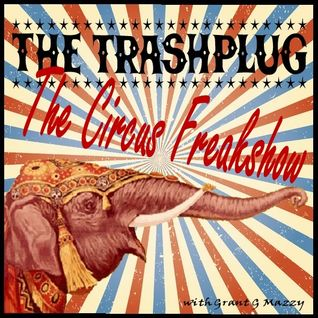 *THE TRASHPLUG* presents 'The Circus Freakshow' with Cowpunkbluescircusbilly 18-03-2016
