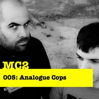 MC2.005. Analogue Cops