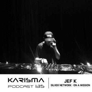 KARISMA PODCAST #135 - JEF K