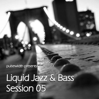 Liquid Jazz & Bass Session 05