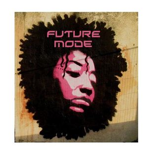 FUTURE MODE! UK Funky, Future Bass, Afro Tribal House, and Future Beats...