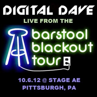 DJ Digital Dave Live From Barstool Blackout @ Stage AE 10-6-12 (Pittsburgh, PA)